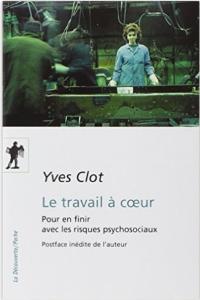 Le travail à coeur. Yves CLOT