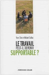 Le travail peut-il devenir soutenable ? Yves CLOT et Michel GOLLAC