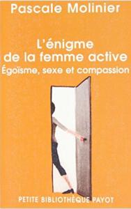 L'énigme de la femme active. Pascale MOLINIER