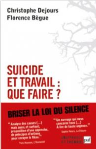 Suicide et travail : que faire ? Christophe DEJOURS et Florence BEGUE