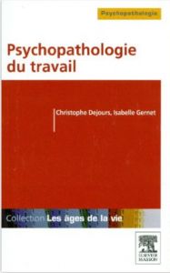 Psychopathologie du travail. Christophe DEJOURS